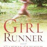 The cover of Carrie Snyder's Girl Runner