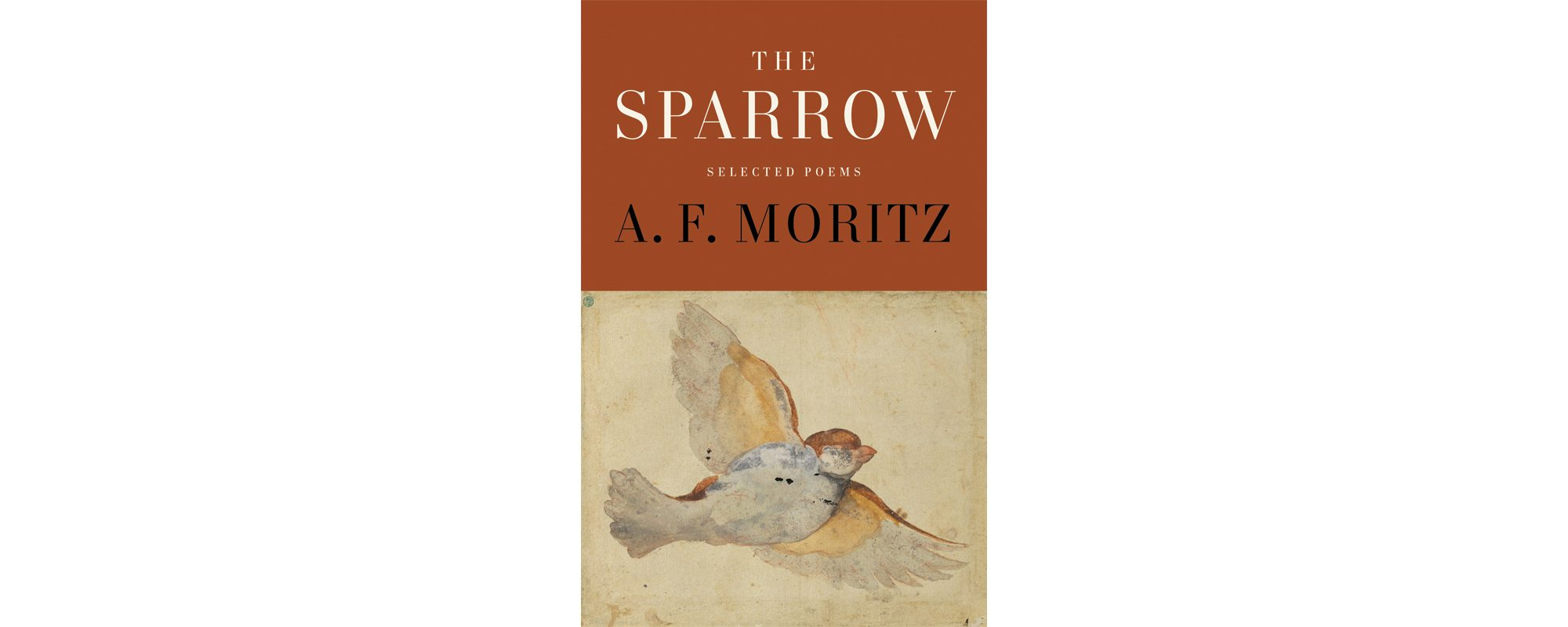 The Sparrow: Selected Poems by A.F. Moritz
