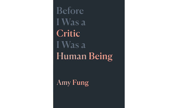 The cover of Before I Was a Critic I Was a Human Being