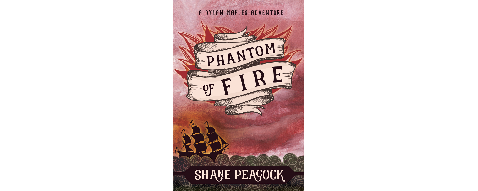 Phantom of Fire: A Dylan Maples Adventure by Shane Peacock