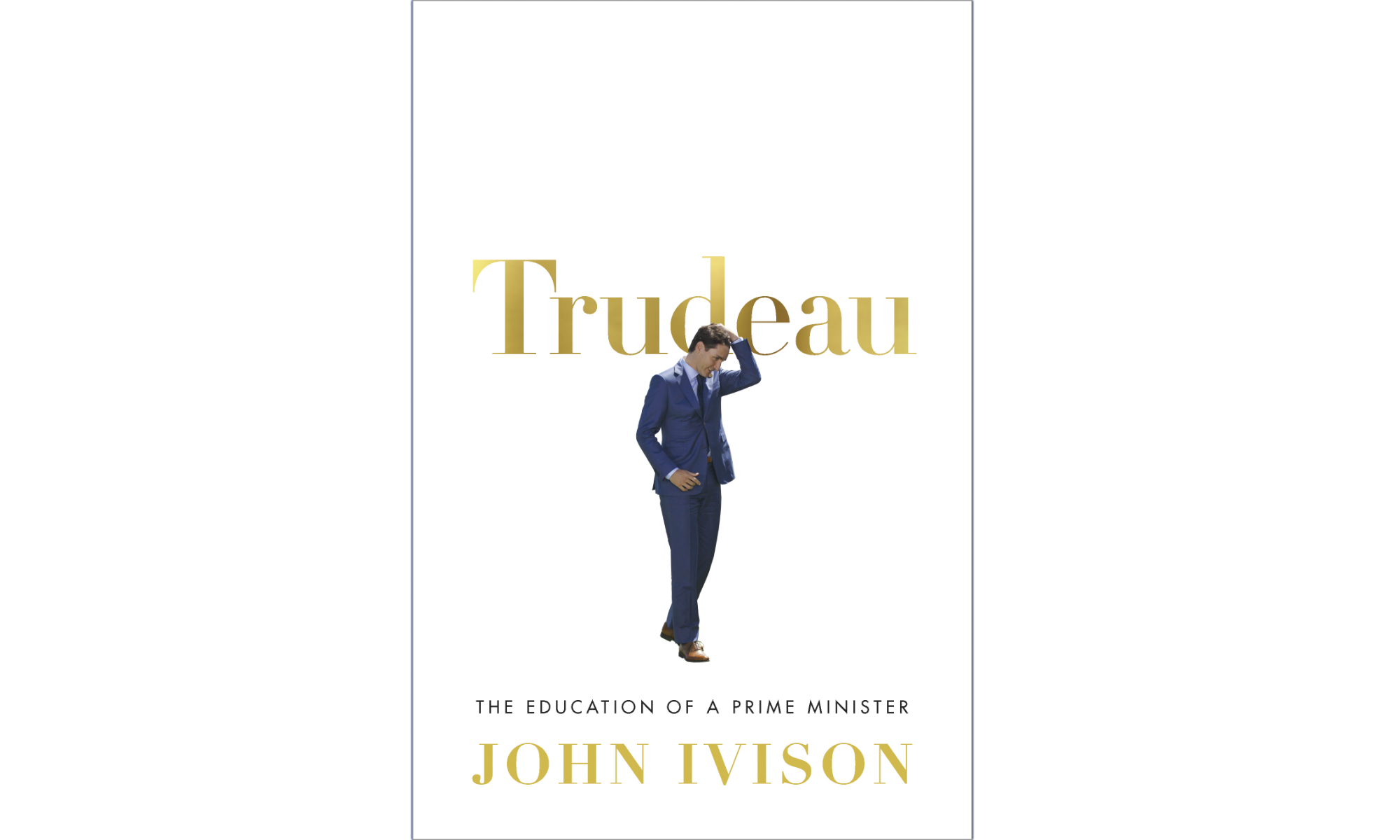 Trudeau: The Education of a Prime Minister cover