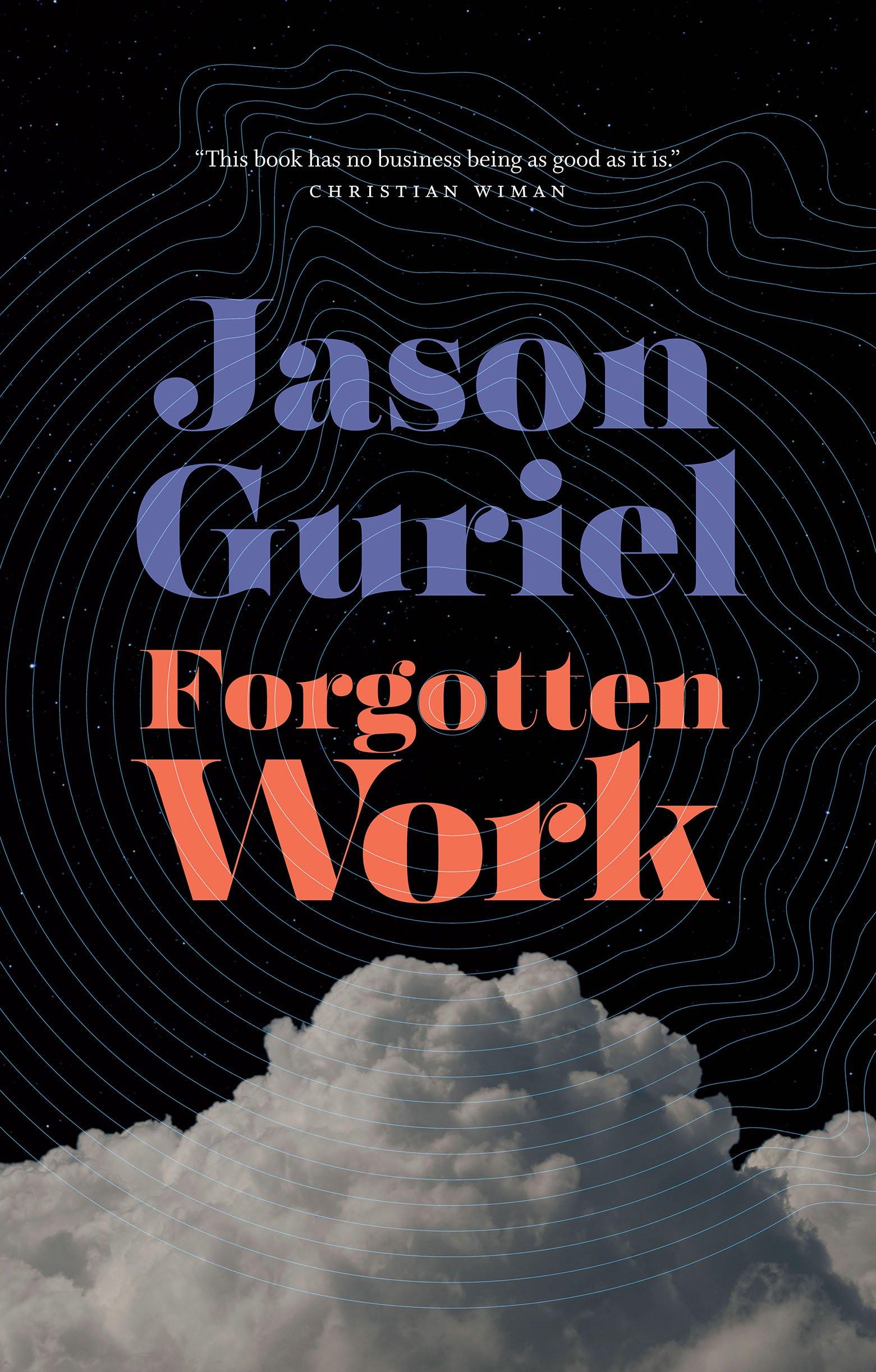 Forgotten Work, Jason Guriel