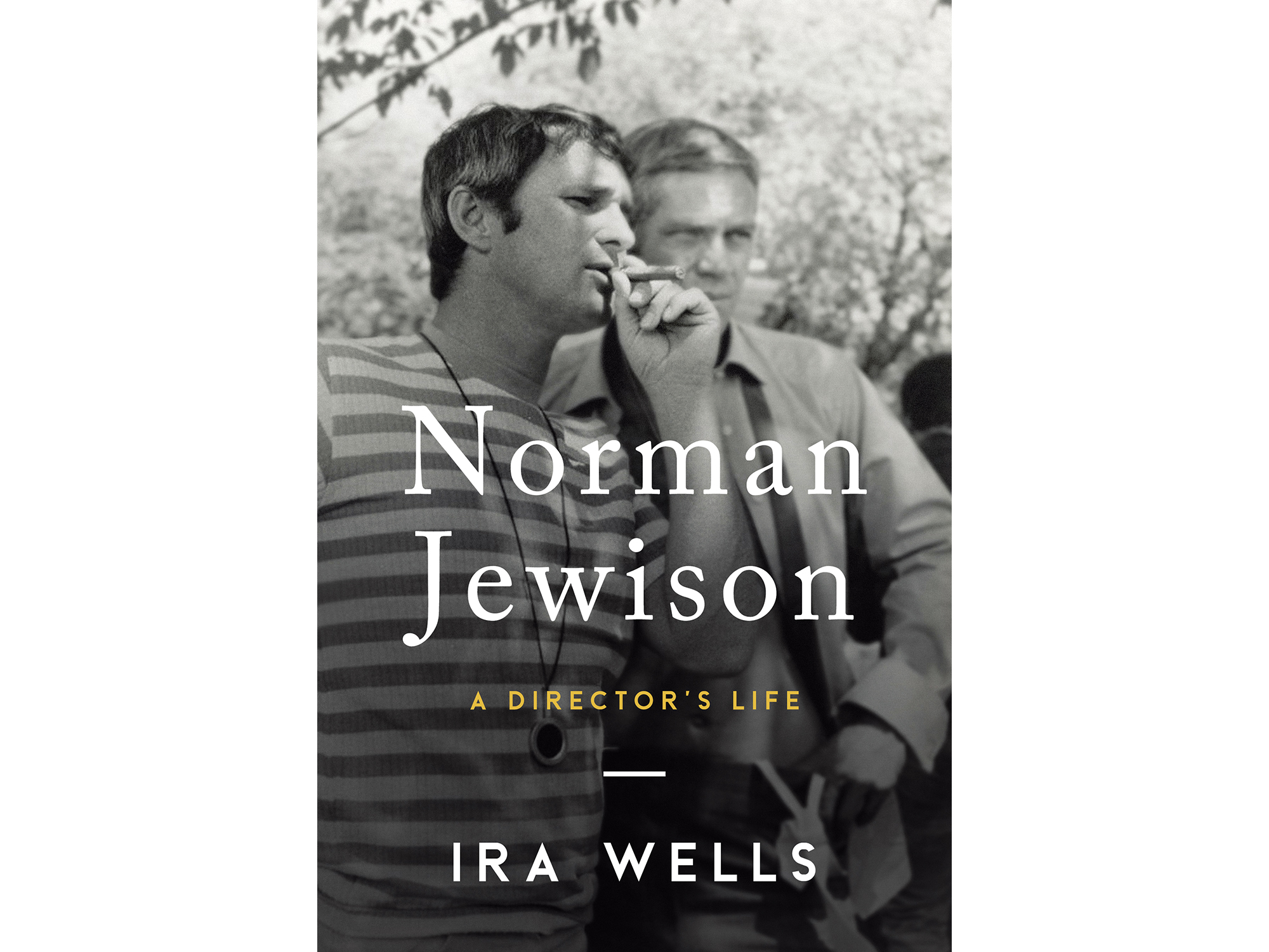 Cover of Ira Wells's Norman Jewison A Director's Life