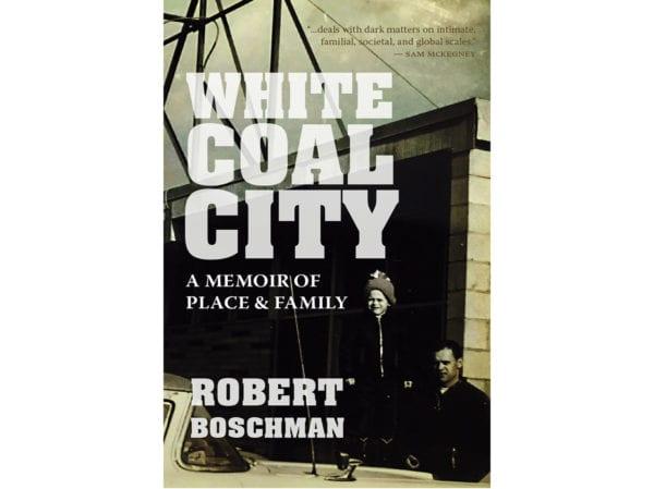 The cover of Rob Boschman's White Coal City