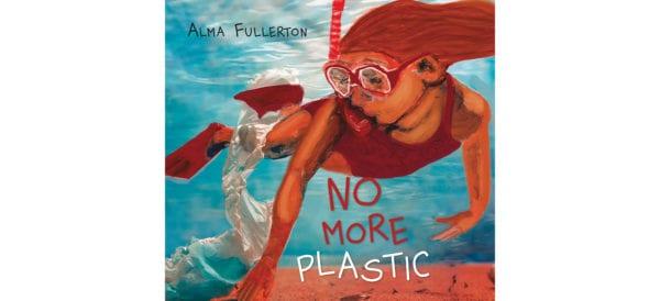 The cover of Alma Fullerton's No More Plastic