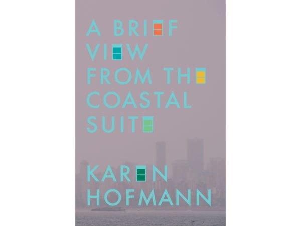 The cover of Karen Hoffman's Brief View from the Coastal Suite