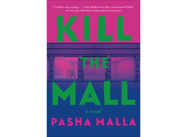 The cover of Pasha Malla's Kill the Mall
