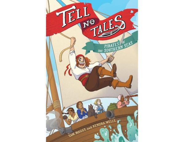 The cover of Sam Maggs and Kendra Wells's Tell No Tales