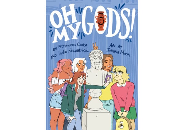 The cover of Stephanie Cooke and Insha Fitzpatrick's Oh My Gods