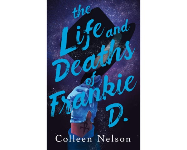 The cover of Colleen Nelson's The Life and Deaths of Frankie D