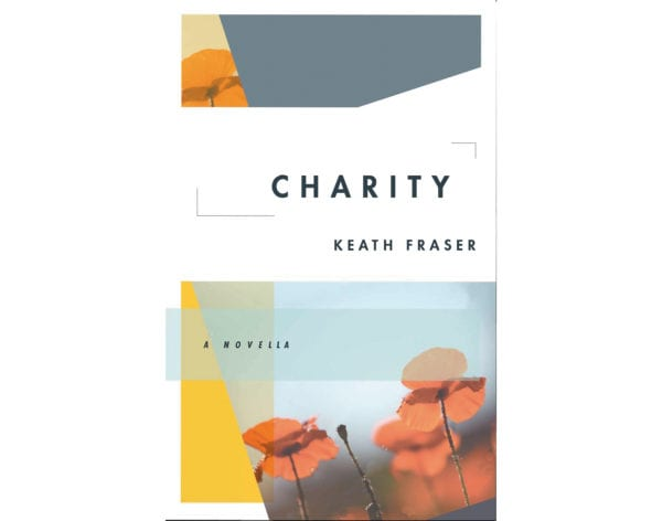The cover of Keath Fraser's Charity