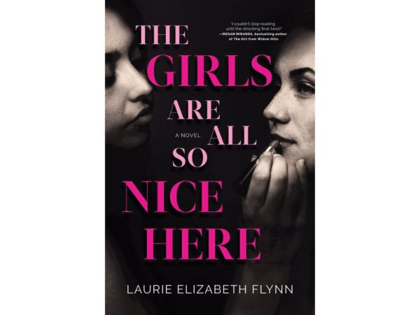 The cover of Laurie Elizabeth Flynn's The Girls Are All So Nice Here