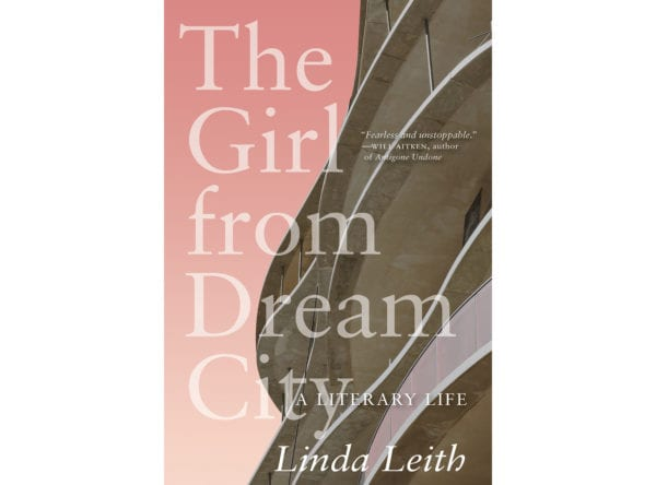 The cover of Linda Leith's The Girl From Dream City