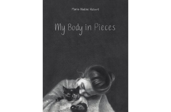 The cover of Marie Noëlle Hébert's My Body in Pieces