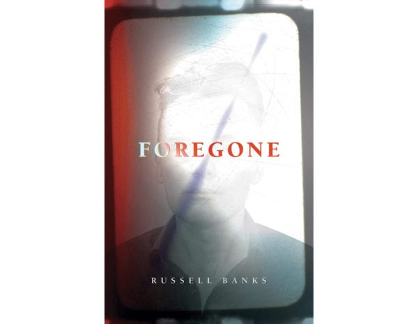 The cover of Russell Banks's Foregone