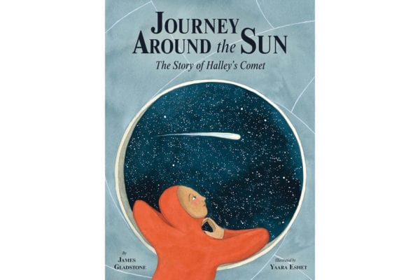 Cover of James Gladstone's Journey Around the Sun: The Story of Halley's Comet