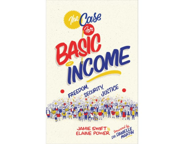 The cover of Jamie Swift and Elaine Power's The Case for Basic Income