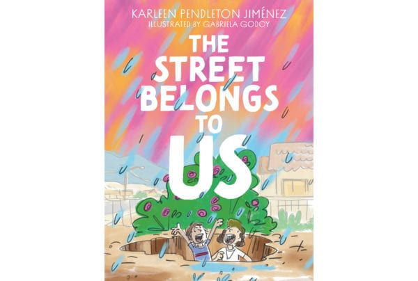 The cover of Karleen Pendleton Jiménez's The Street Belongs to Us