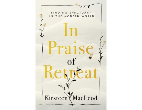 The cover of Kirsteen MacLeod's In Praise of Retreat