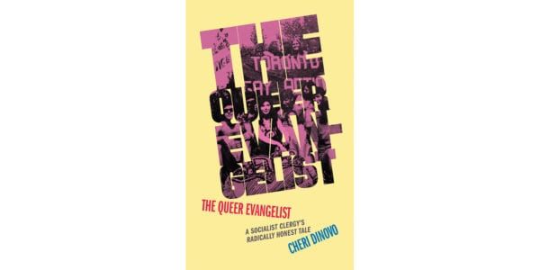 The cover of Cheri DiNovo's The Queer Evangelist: A Socialist Clergy's Radically Honest Tale