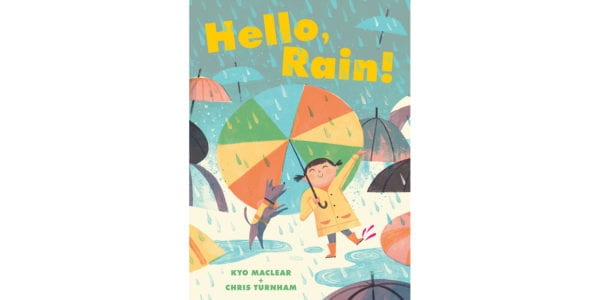 The cover of Kyo Maclear and Chris Turnham's Hello, Rain!