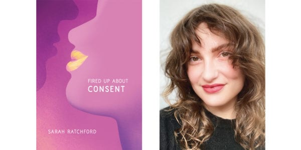 The cover of Sarah Ratchford's Fired Up About Consent with a photo fo the author
