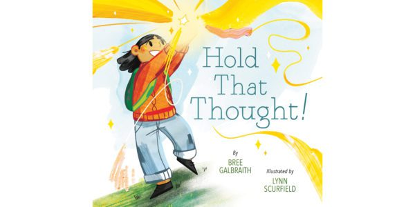 The cover of Bree Galbraith's Hold That Thought
