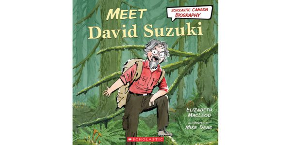The cover of Elizabeth MacLeod and illustrator Mike Deas's Meet David Suzuki