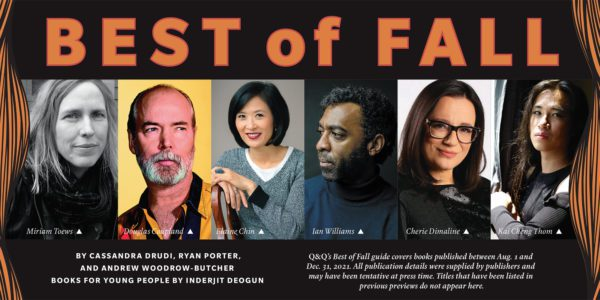 2021 Best of Fall story opener with photos of Miriam Toews, Douglas Coupland, Elaine Chin, Ian Williams, Cherie Dimaline and Kai Cheng Thom