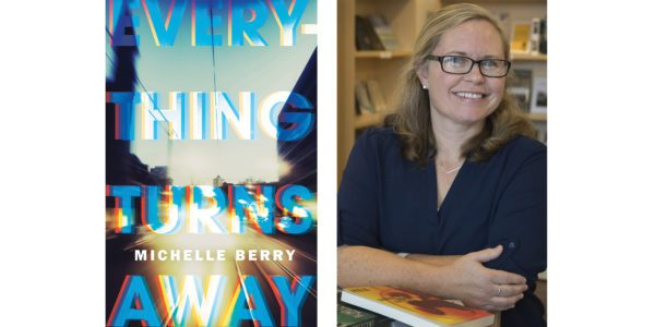 The cover of Michelle Berry's Everything Turns Away with a photo of the author